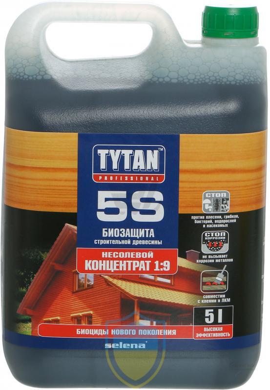 Tytan (Титан) 5S, биозащита строительной древесины, концентрат 1:9, 5л
